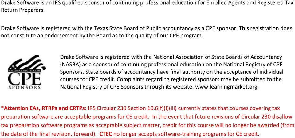 Drake Software is registered with the National Association of State Boards of Accountancy (NASBA) as a sponsor of continuing professional education on the National Registry of CPE Sponsors.