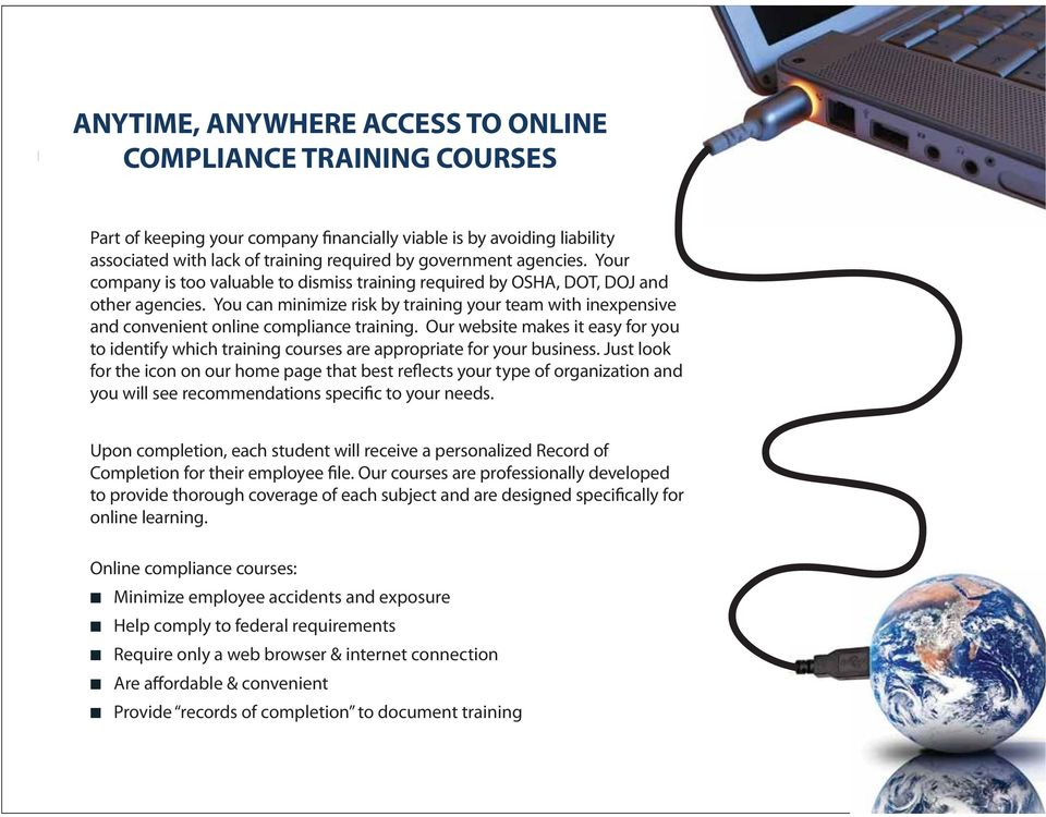 You can minimize risk by training your team with inexpensive and convenient online compliance training.