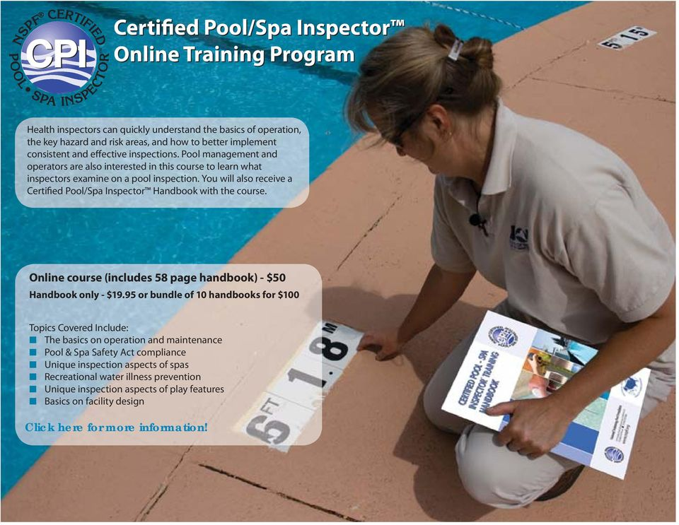 You will also receive a Certified Pool/Spa Inspector Handbook with the course. Online course (includes 58 page handbook) - $50 Handbook only - $19.