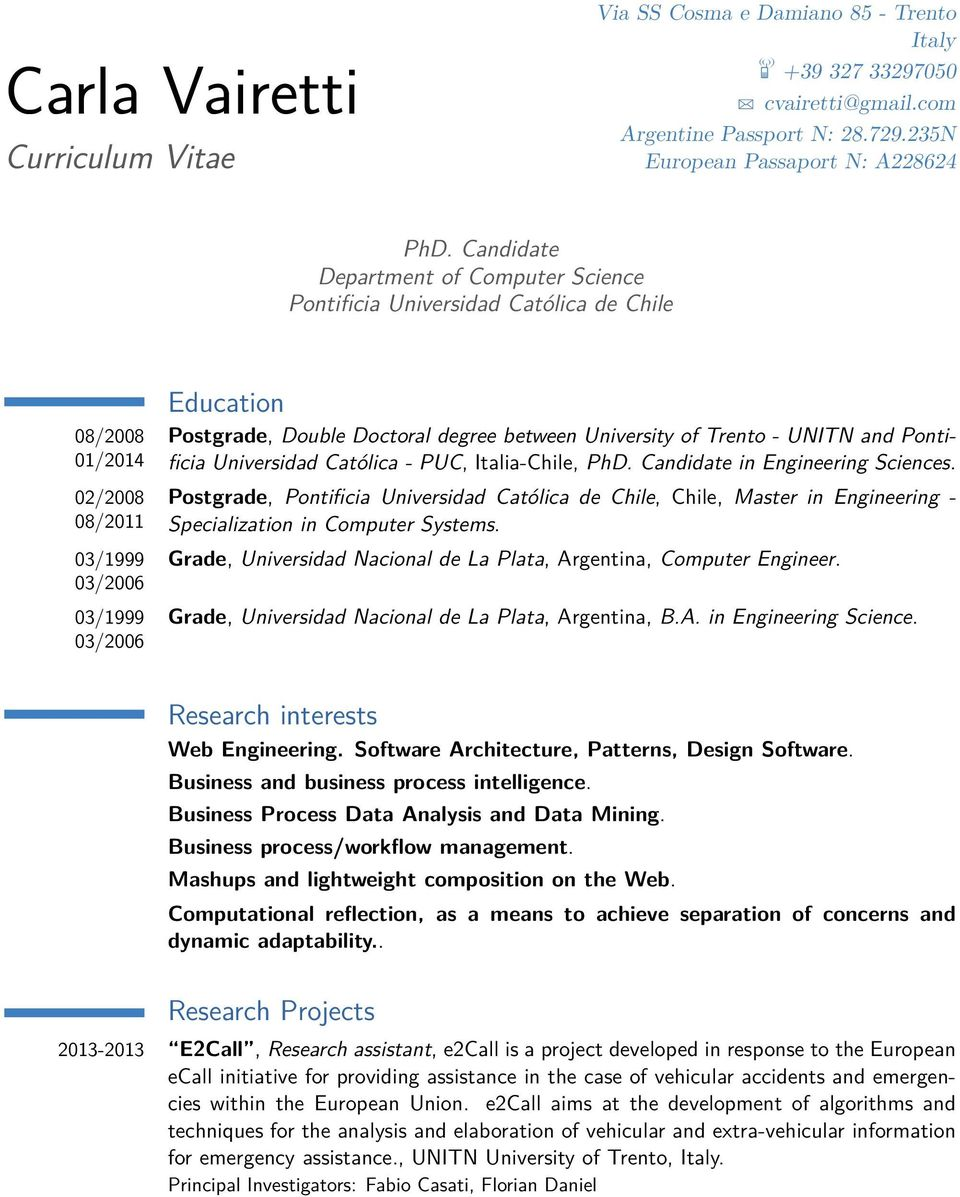 University of Trento - UNITN and Pontificia Universidad Católica - PUC, Italia-Chile, PhD. Candidate in Engineering Sciences.