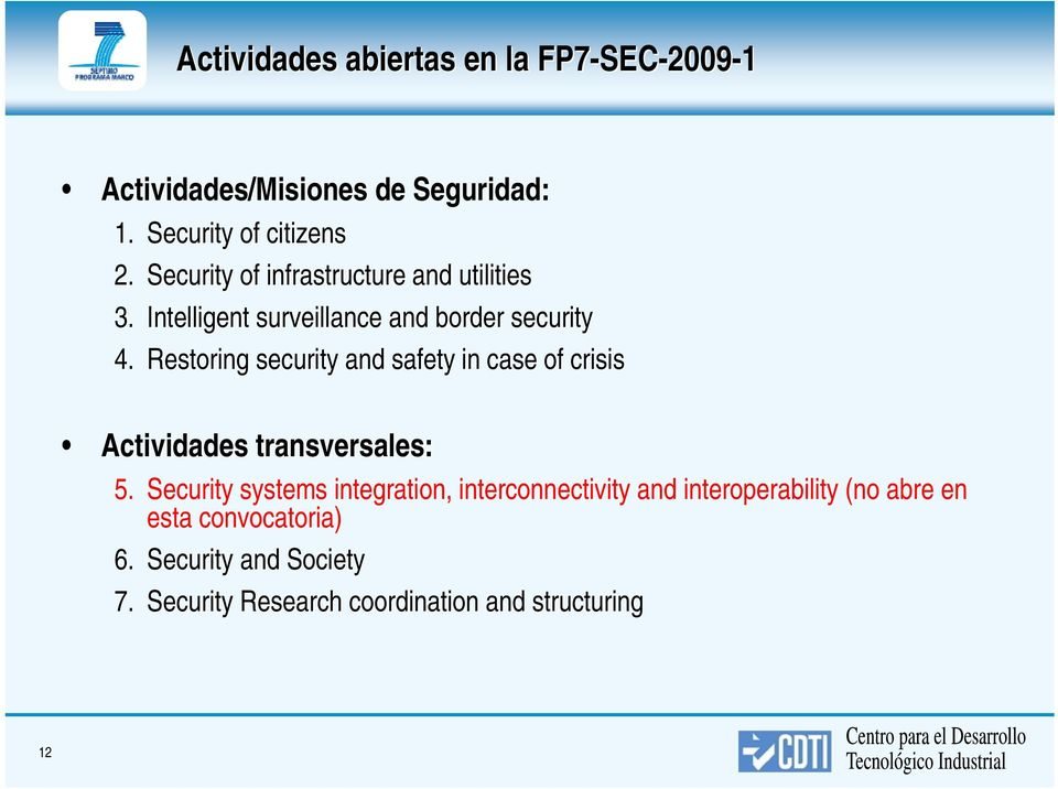 Restoring security and safety in case of crisis Actividades transversales: 5.