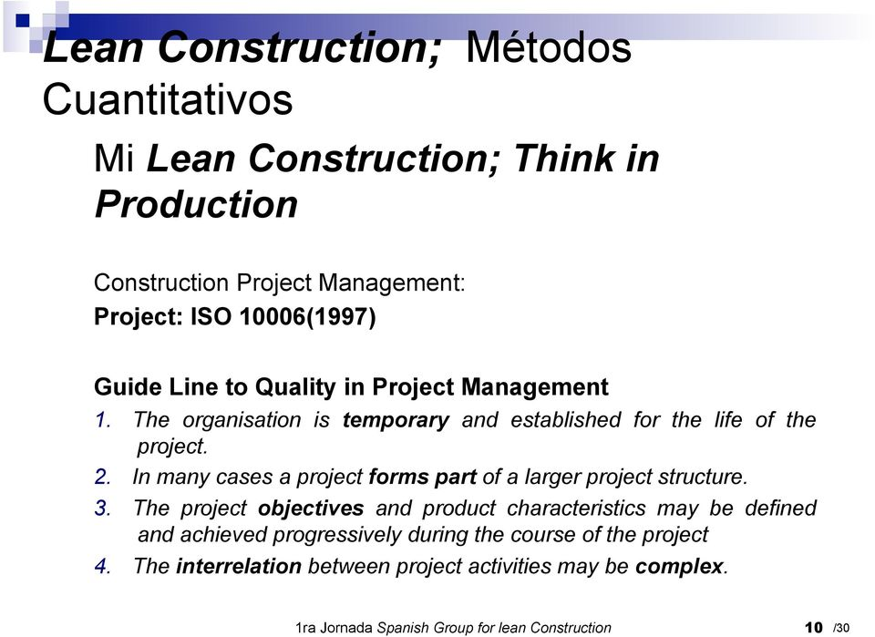 In many cases a project forms part of a larger project structure. 3.
