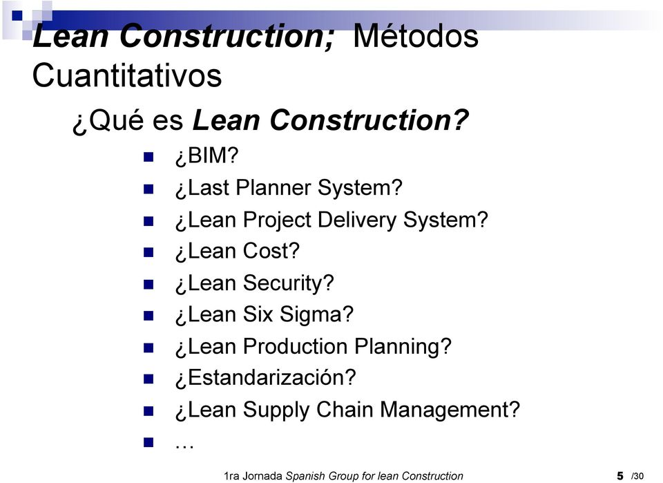 Lean Six Sigma? Lean Production Planning? Estandarización?