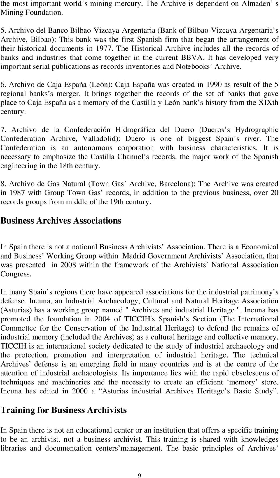 1977. The Historical Archive includes all the records of banks and industries that come together in the current BBVA.