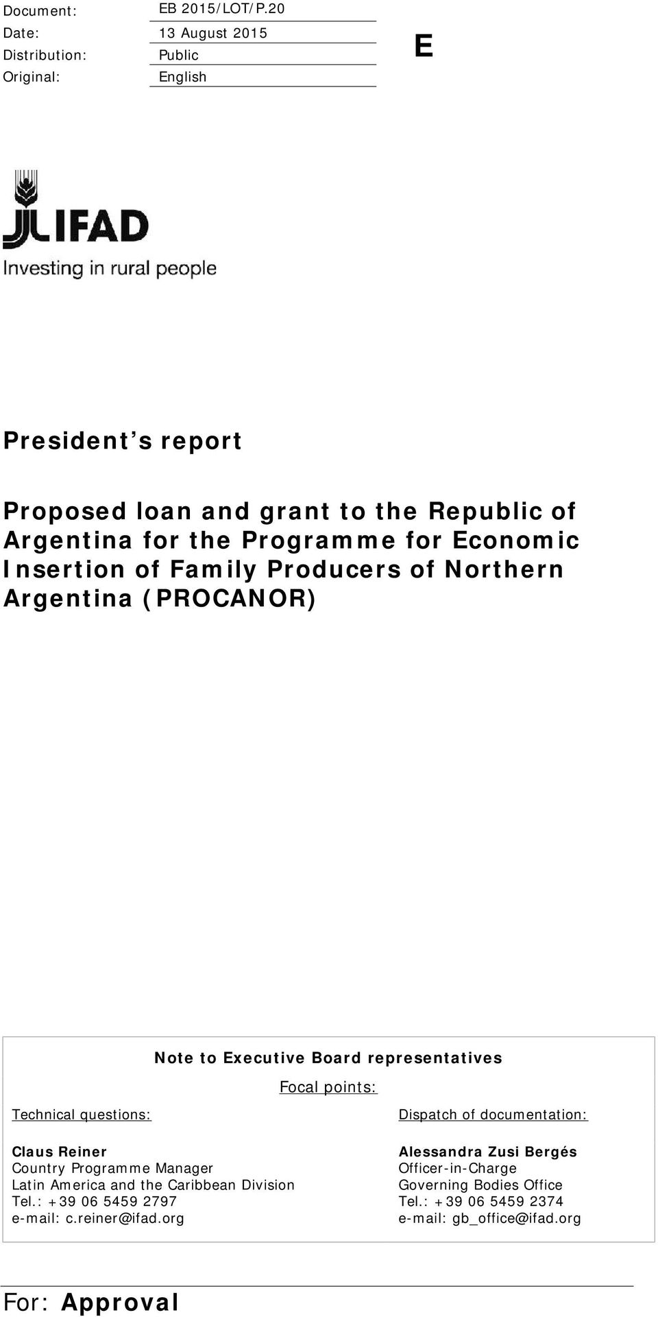 Programme for Economic Insertion of Family Producers of Northern Argentina (PROCANOR) Note to Executive Board representatives Focal points: Technical