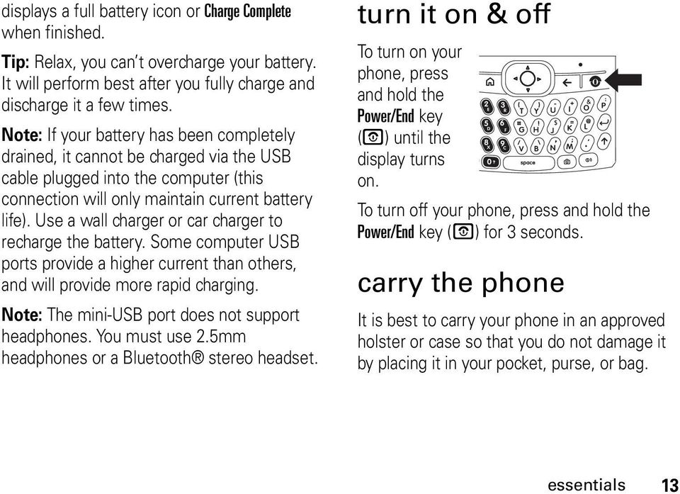 Use a wall charger or car charger to recharge the battery. Some computer USB ports provide a higher current than others, and will provide more rapid charging.