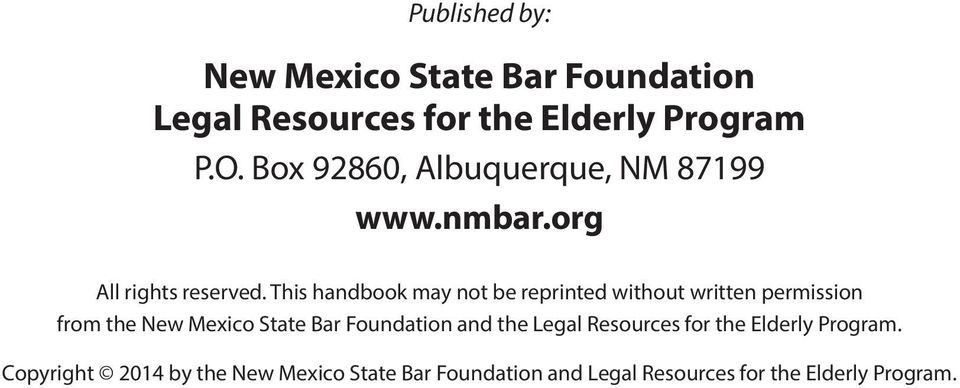 This handbook may not be reprinted without written permission from the New Mexico State Bar Foundation