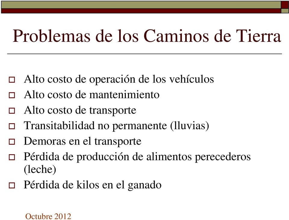Transitabilidad no permanente (lluvias) Demoras en el transporte
