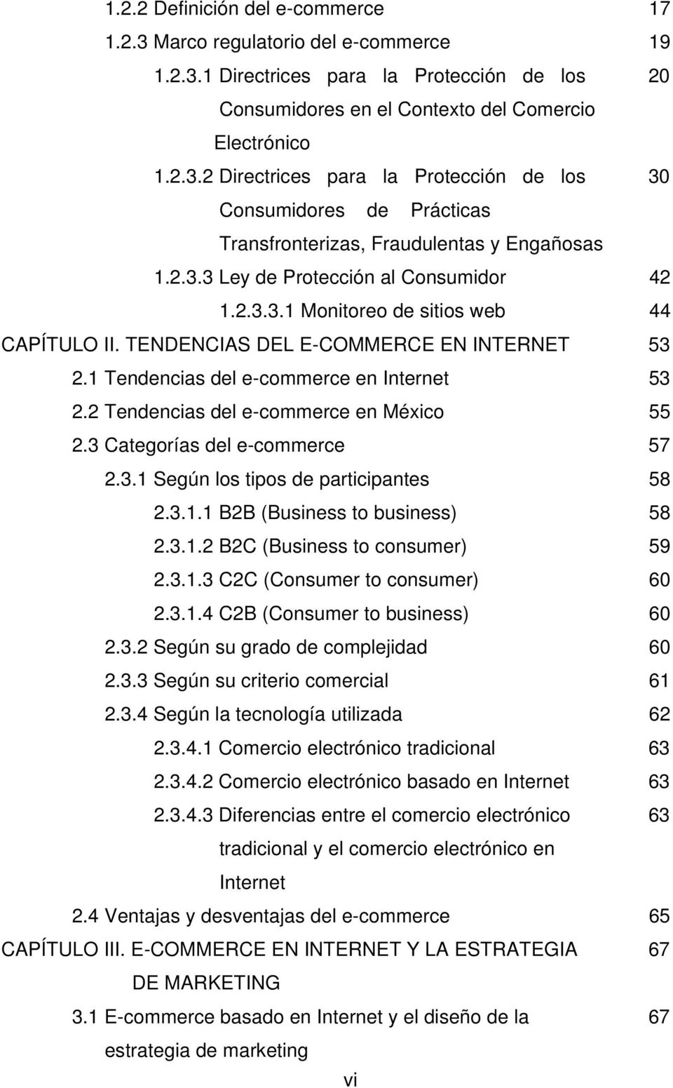 2 Tendencias del e-commerce en México 55 2.3 Categorías del e-commerce 57 2.3.1 Según los tipos de participantes 58 2.3.1.1 B2B (Business to business) 58 2.3.1.2 B2C (Business to consumer) 59 2.3.1.3 C2C (Consumer to consumer) 60 2.