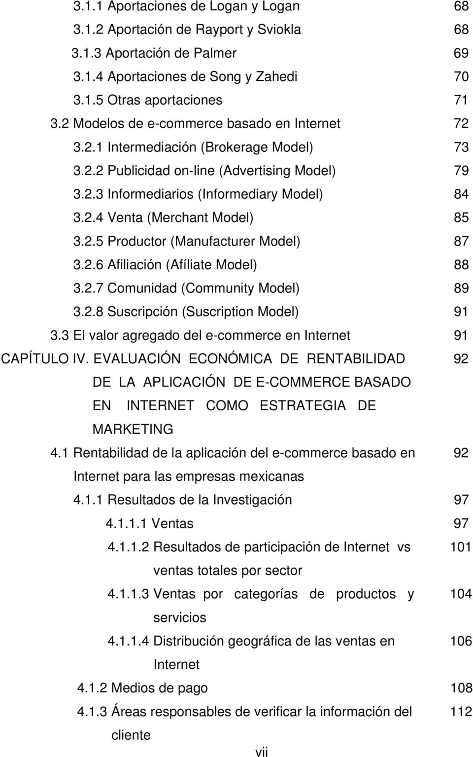 2.5 Productor (Manufacturer Model) 87 3.2.6 Afiliación (Afíliate Model) 88 3.2.7 Comunidad (Community Model) 89 3.2.8 Suscripción (Suscription Model) 91 3.