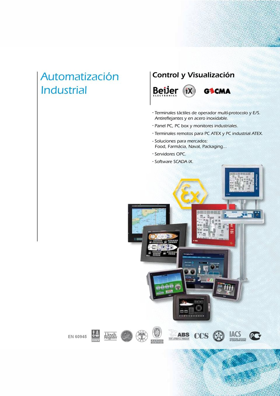 - Panel PC, PC box y monitores industriales.