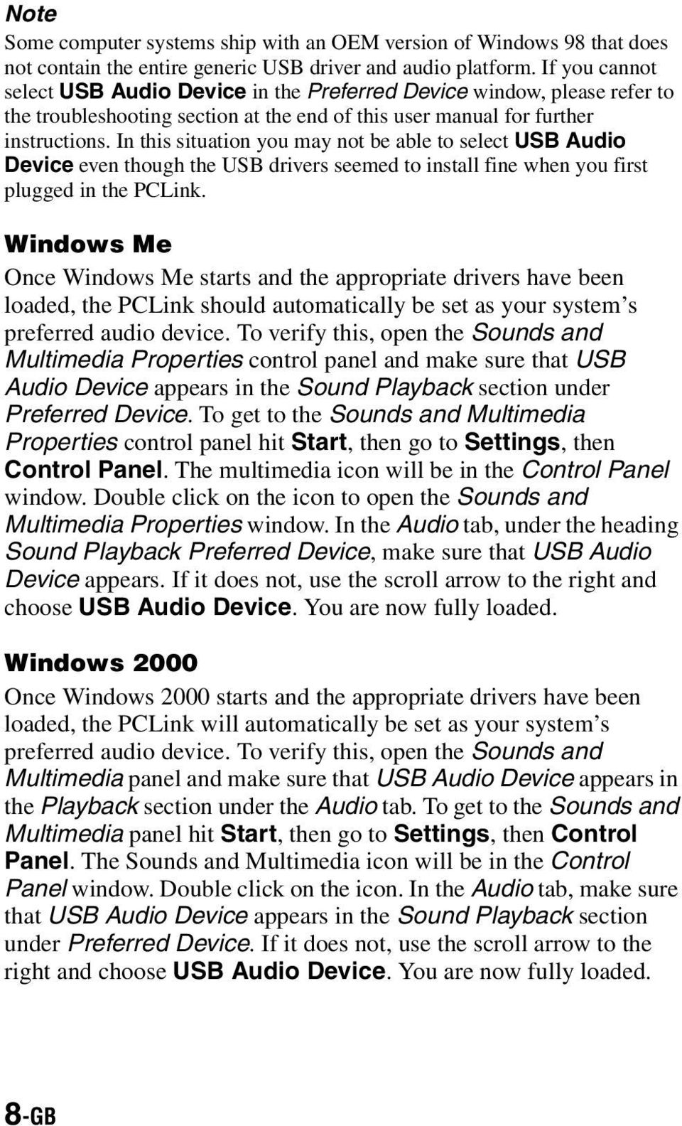 In this situation you may not be able to select USB Audio Device even though the USB drivers seemed to install fine when you first plugged in the PCLink.