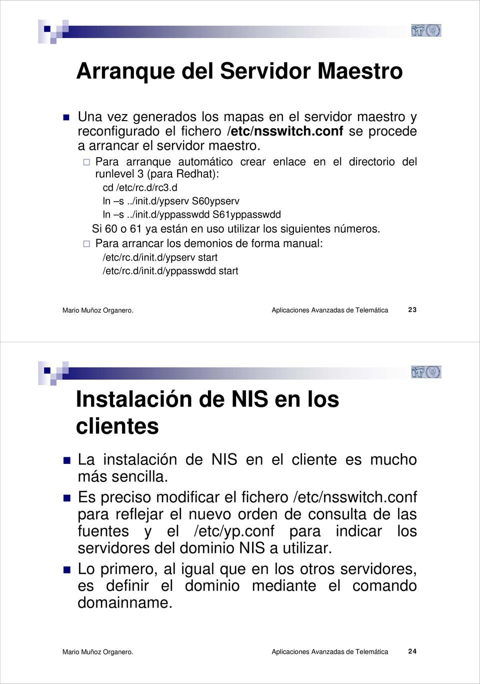 Para arrancar los demonios de forma manual: /etc/rc.d/init.