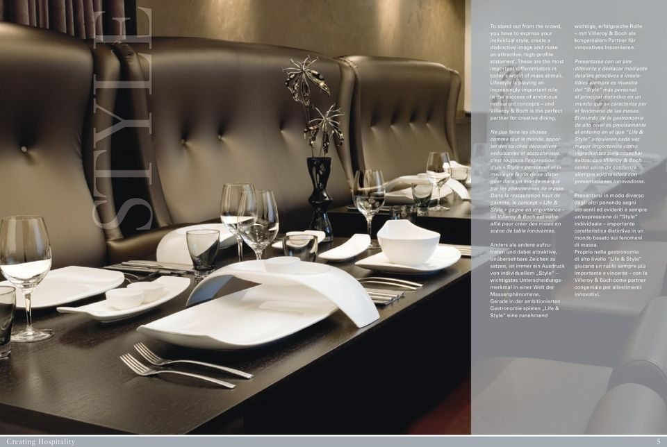 Lifestyle is playing an increasingly important role in the success of ambitious restaurant concepts and Villeroy & Boch is the perfect partner for creative dining.