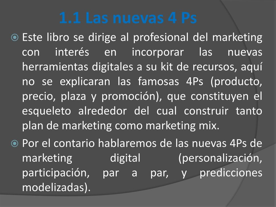 promoción), que constituyen el esqueleto alrededor del cual construir tanto plan de marketing como marketing mix.