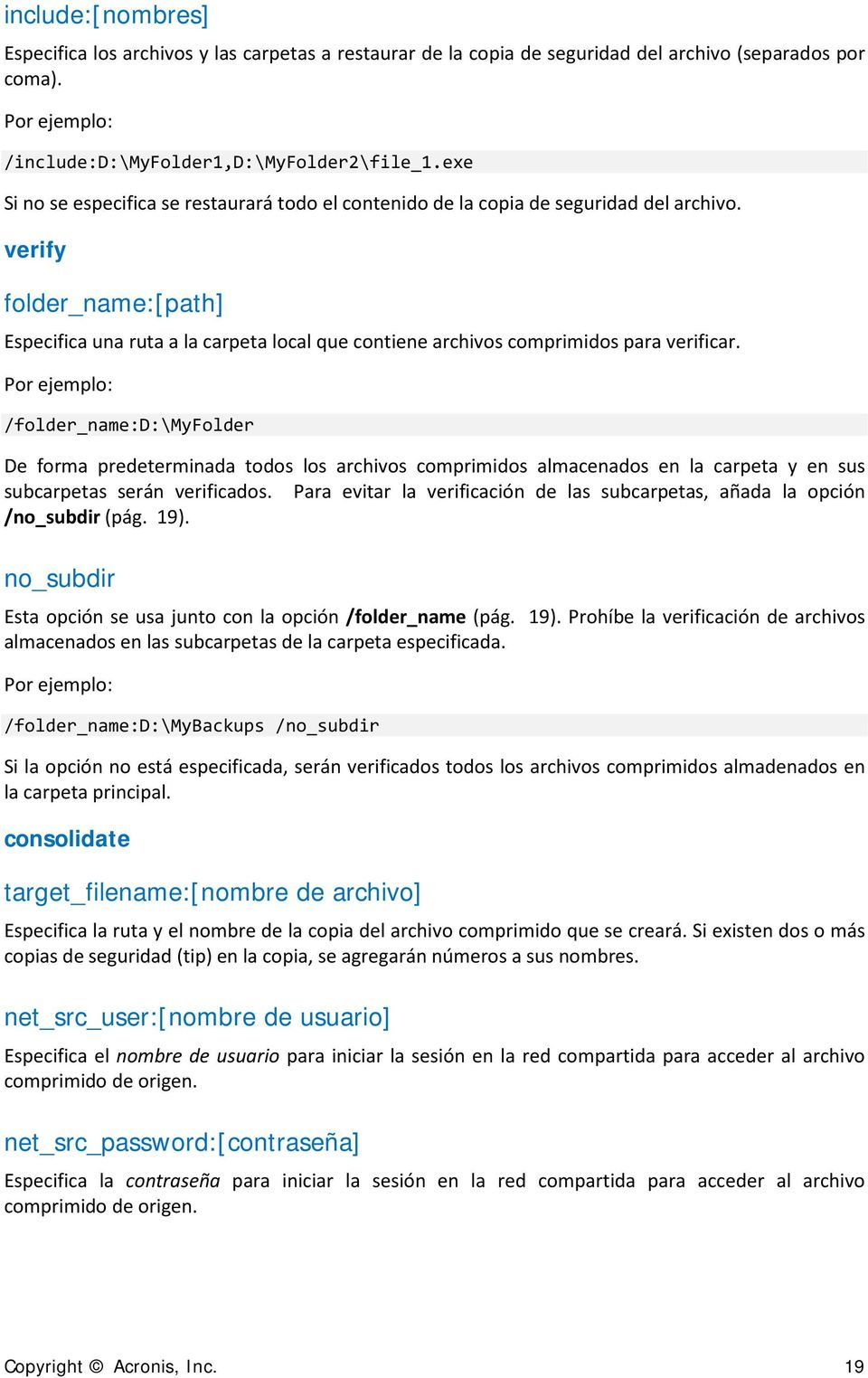 verify folder_name:[path] Especifica una ruta a la carpeta local que contiene archivos comprimidos para verificar.