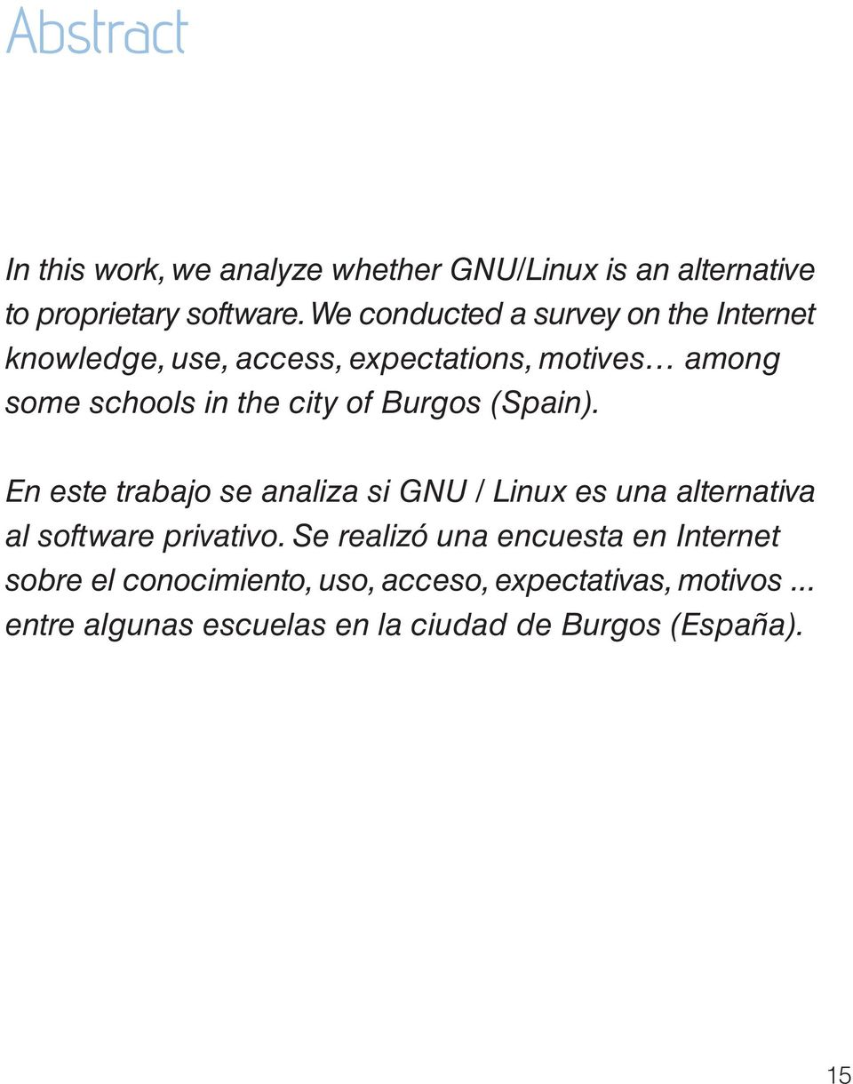 of Burgos (Spain). En este trabajo se analiza si GNU / Linux es una alternativa al software privativo.