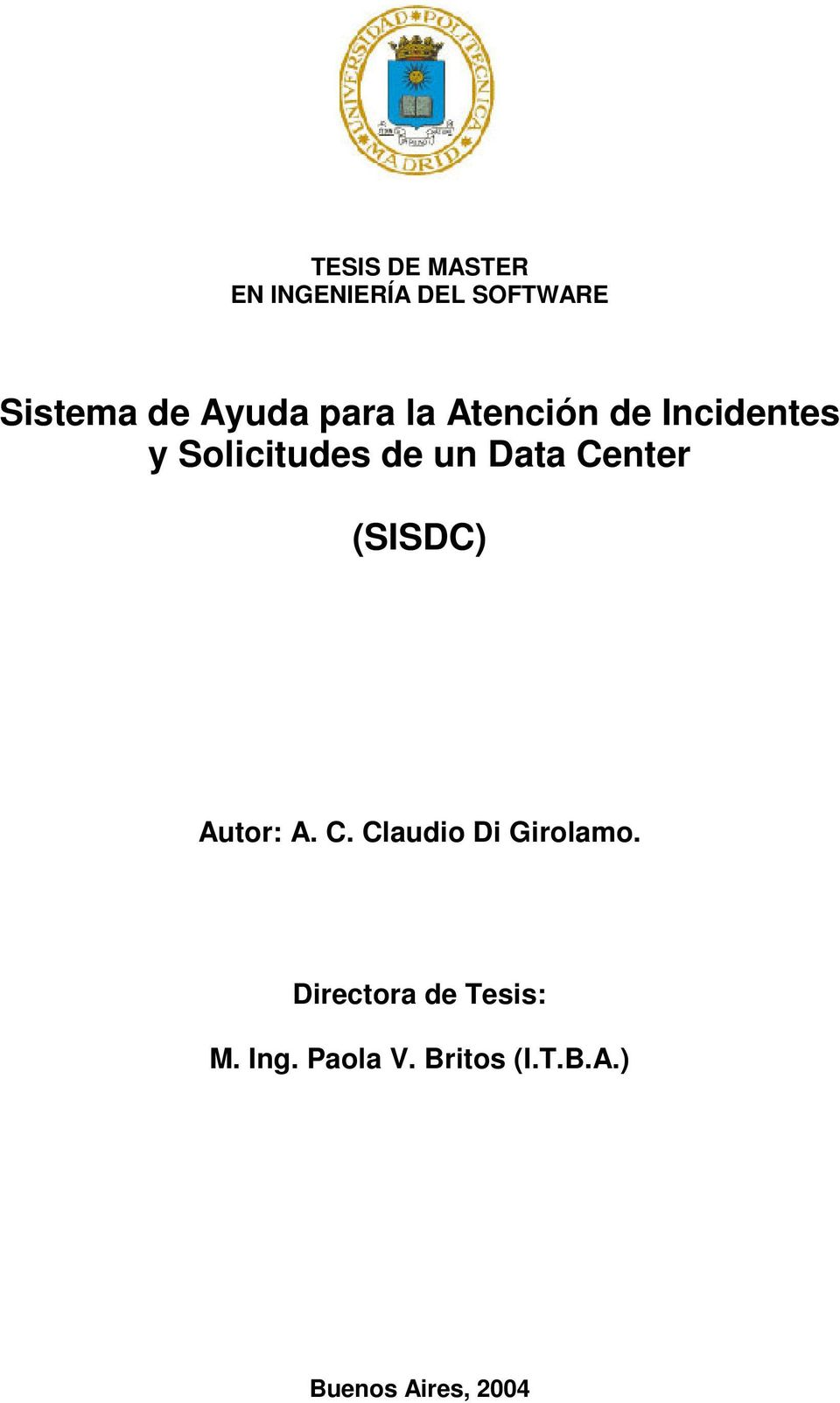 un Data Center (SISDC) Autor: A. C.. Directora de Tesis: M.