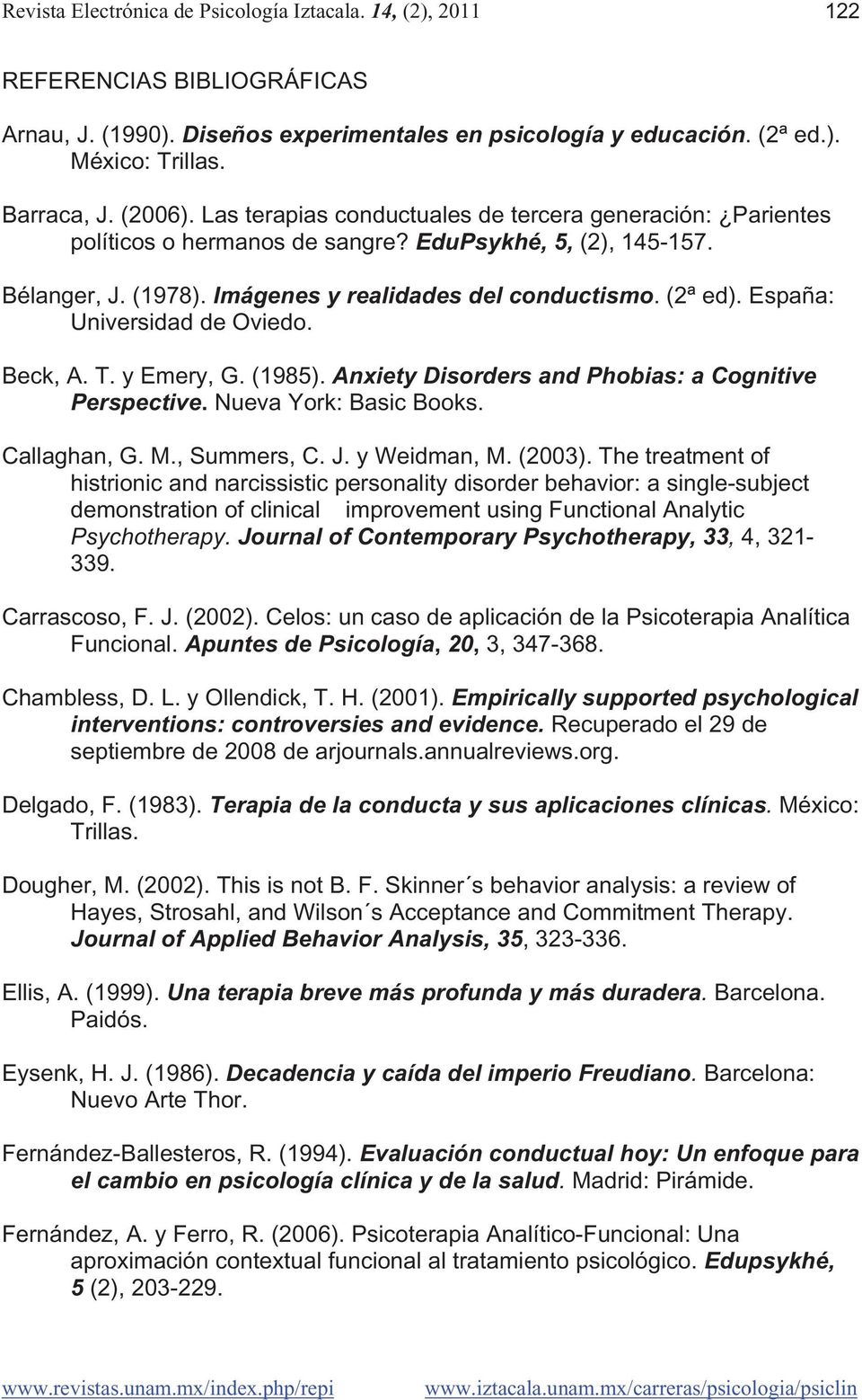 España: Universidad de Oviedo. Beck, A. T. y Emery, G. (1985). Anxiety Disorders and Phobias: a Cognitive Perspective. Nueva York: Basic Books. Callaghan, G. M., Summers, C. J. y Weidman, M. (2003).