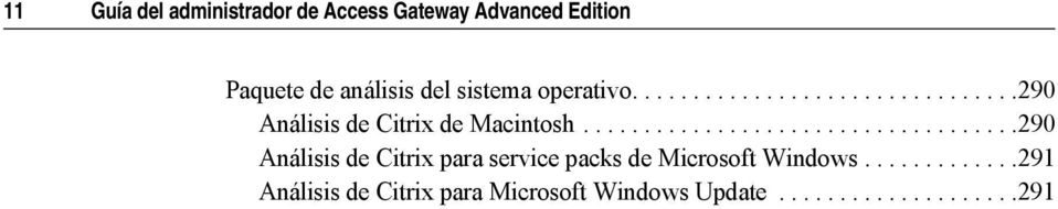 ...................................290 Análisis de Citrix para service packs de Microsoft Windows.