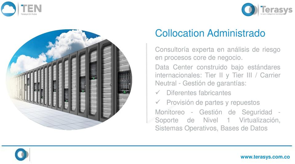 Data Center construido bajo estándares internacionales: Tier II y Tier III / Carrier Neutral