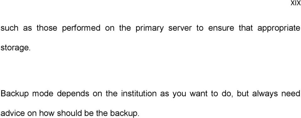 Backup mode depends on the institution as you