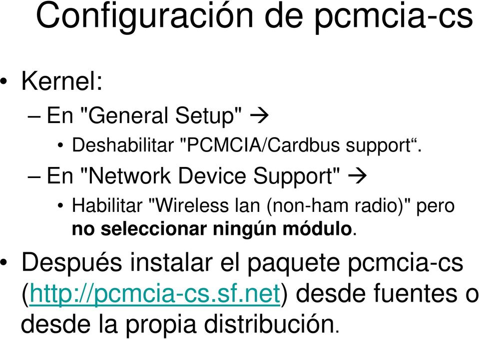 "En ""Network Device Support"" Habilitar ""Wireless lan (non-ham radio)"" pero no"
