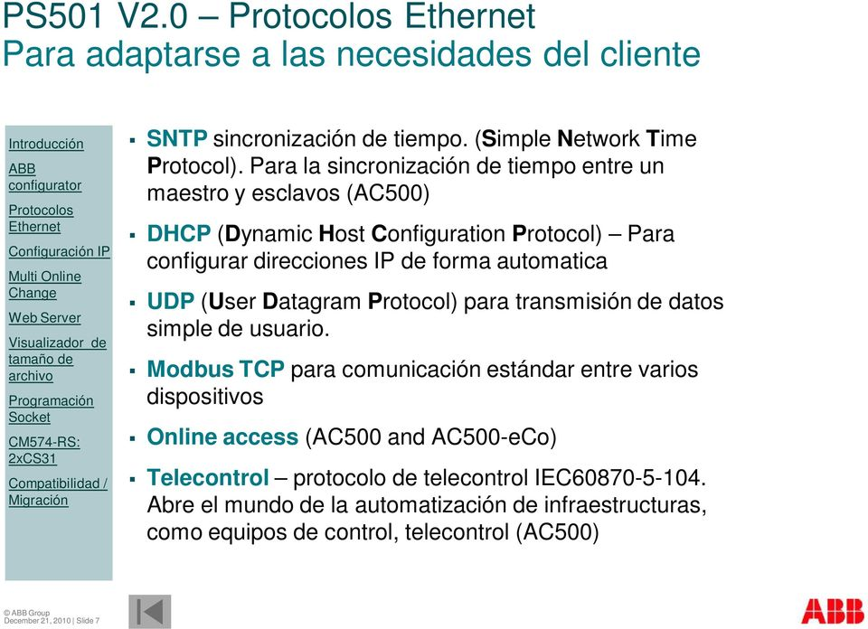 automatica UDP (User Datagram Protocol) para transmisión de datos simple de usuario.