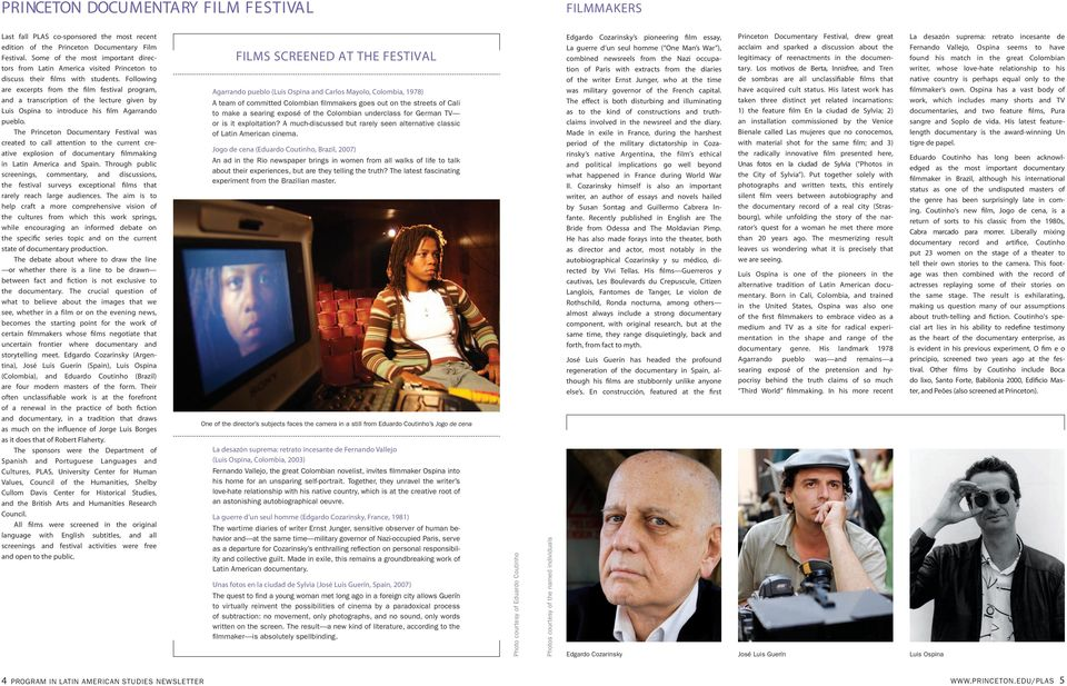 Following are excerpts from the film festival program, and a transcription of the lecture given by Luis Ospina to introduce his film Agarrando pueblo.