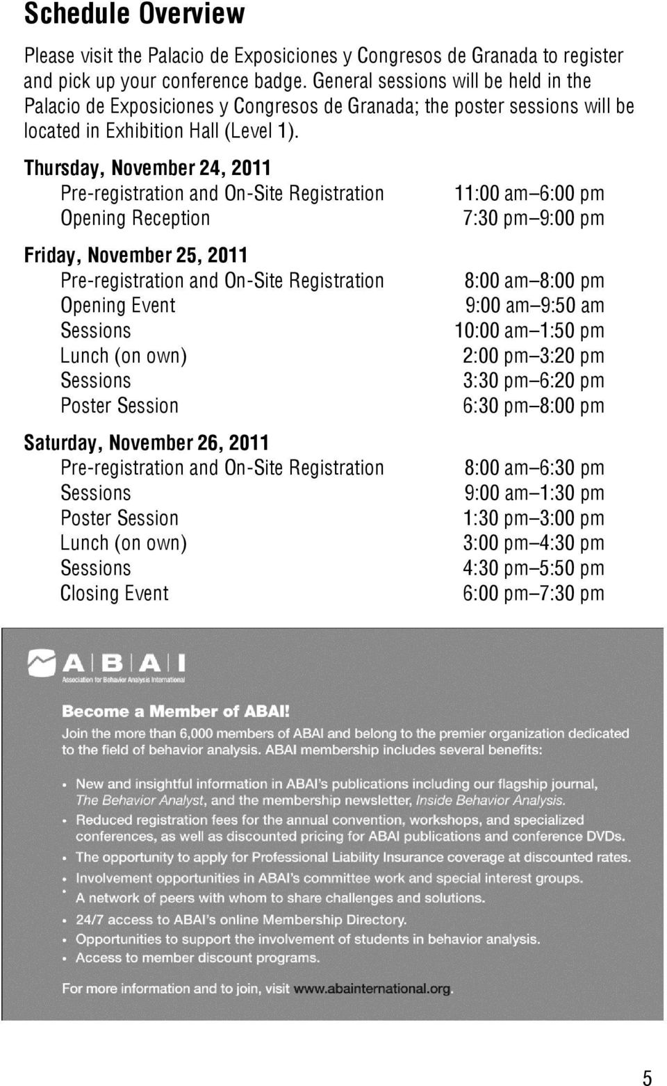 Thursday, November 24, 2011 Pre-registration and On-Site Registration Opening Reception Friday, November 25, 2011 Pre-registration and On-Site Registration Opening Event Sessions Lunch (on own)