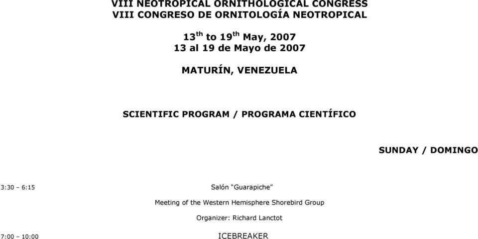 PROGRAM / PROGRAMA CIENTÍFICO SUNDAY / DOMINGO 3:30 6:15 Salón Guarapiche Meeting