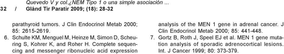 Complete sequencing and messenger ribonucleic acid expression analysis of the MEN 1 gene in adrenal cancer.