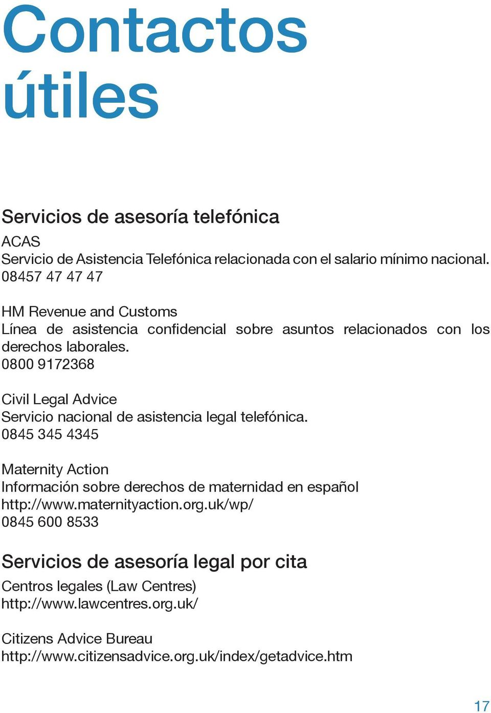 0800 9172368 Civil Legal Advice Servicio nacional de asistencia legal telefónica.