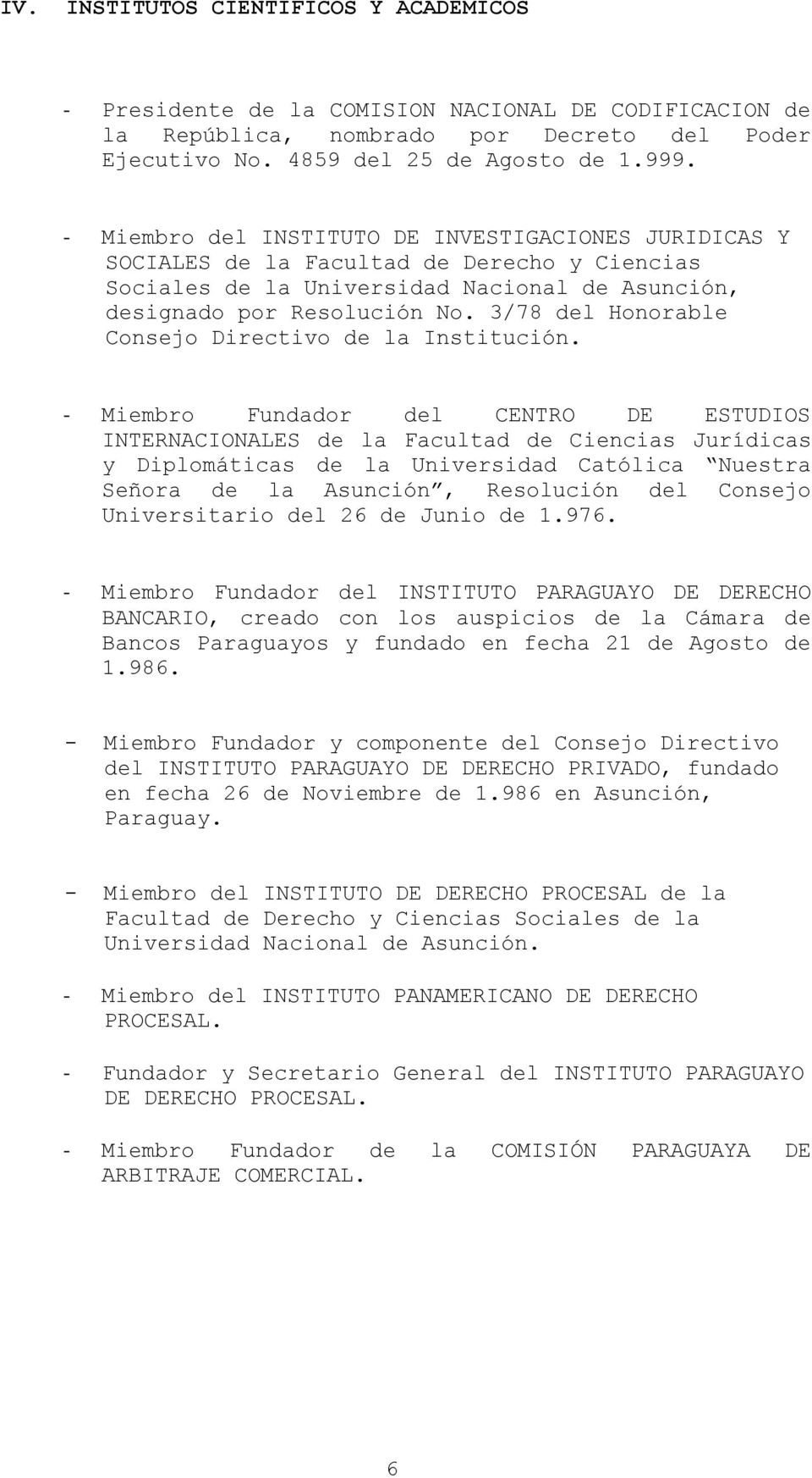 3/78 del Honorable Consejo Directivo de la Institución.