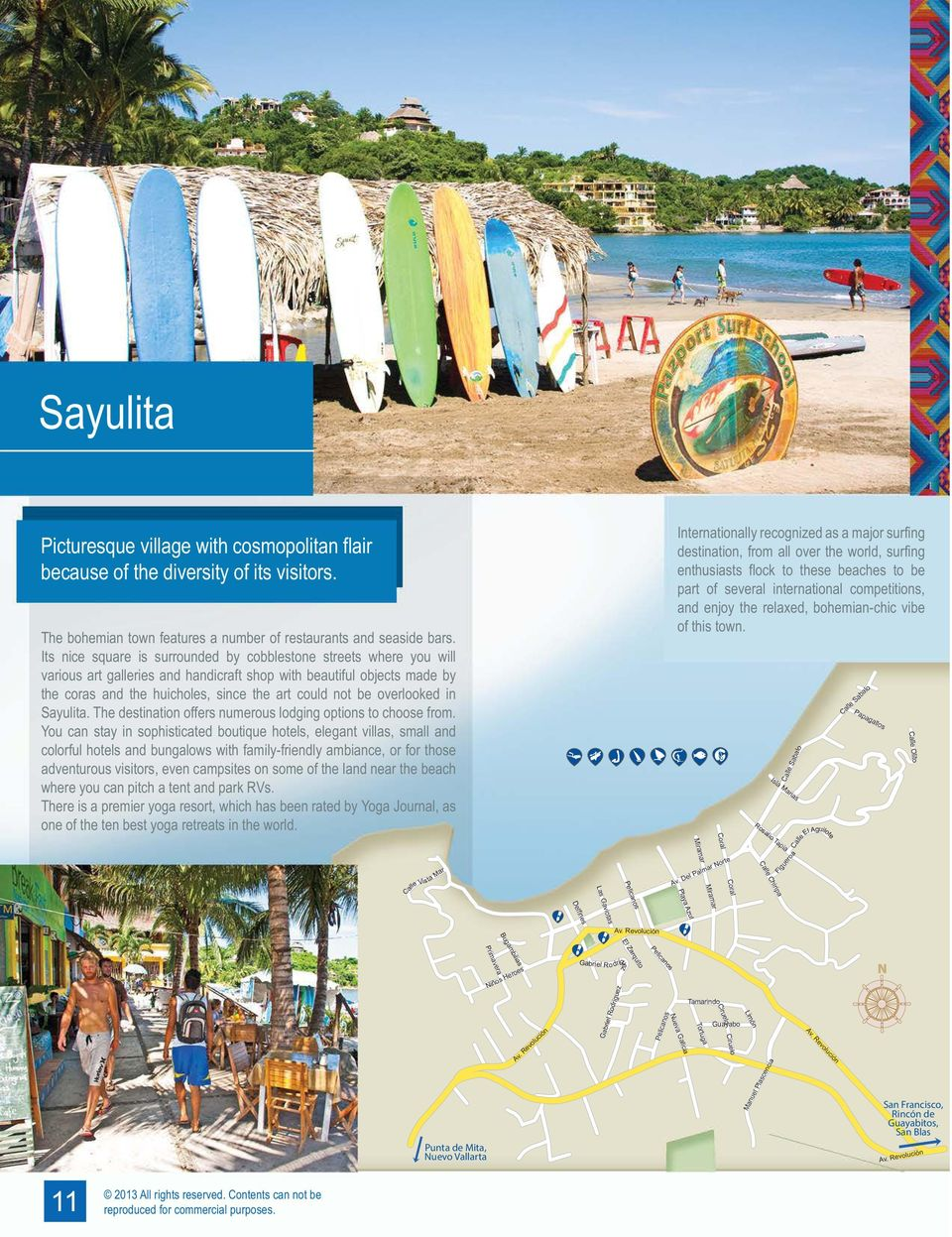 overlooked in Sayulita. The destination offers numerous lodging options to choose from.