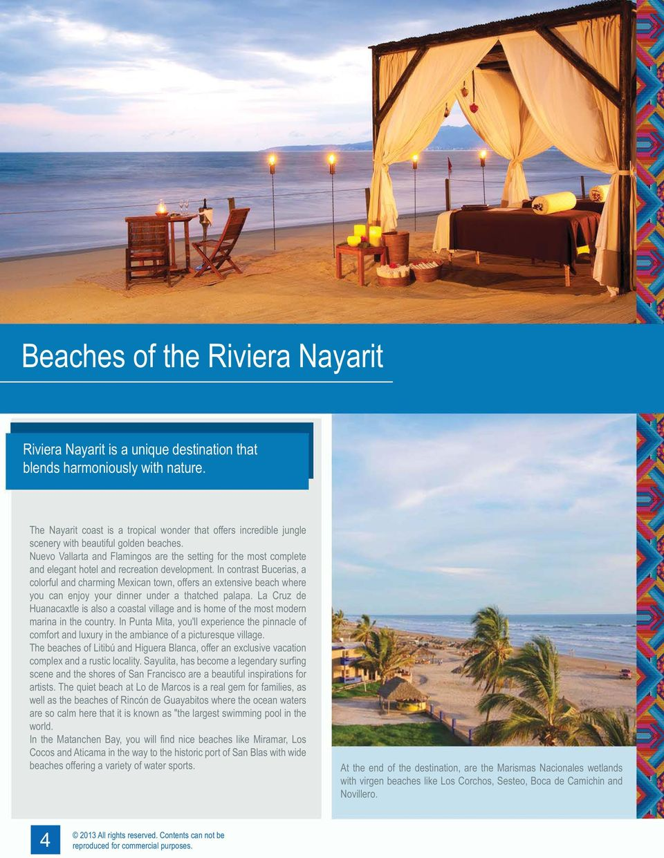Nuevo Vallarta and Flamingos are the setting for the most complete and elegant hotel and recreation development.