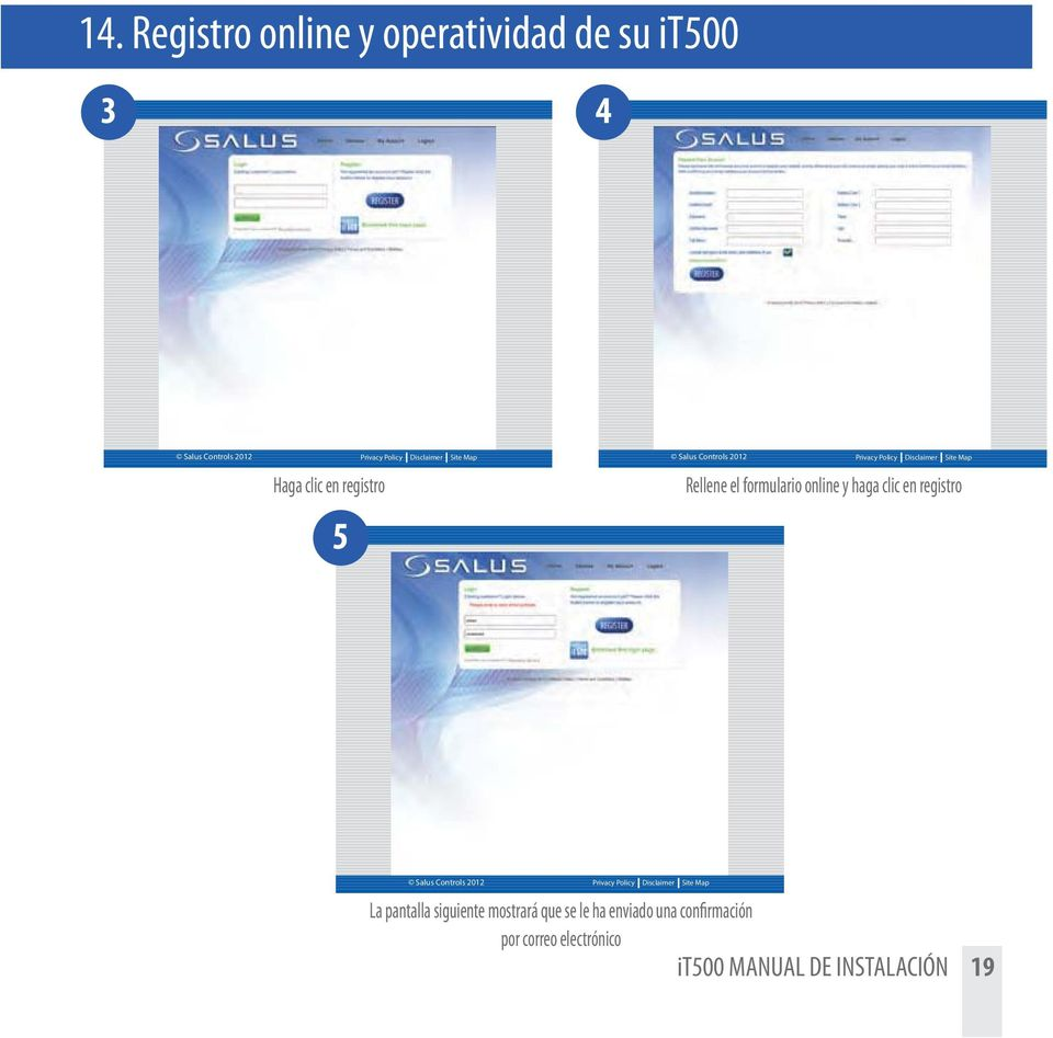 formulario online y haga clic en registro Salus Controls 2012 Privacy Policy Disclaimer Site Map La