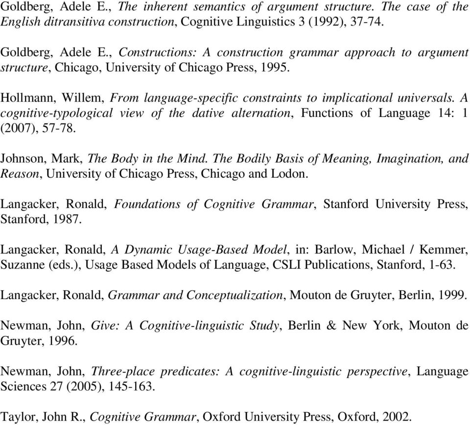 A cognitive-typological view of the dative alternation, Functions of Language 14: 1 (2007), 57-78. Johnson, Mark, The Body in the Mind.