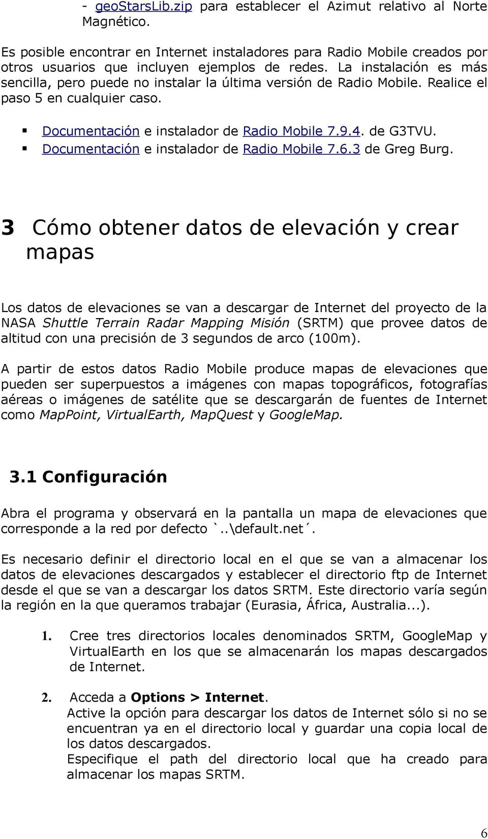 Documentación e instalador de Radio Mobile 7.6.3 de Greg Burg.
