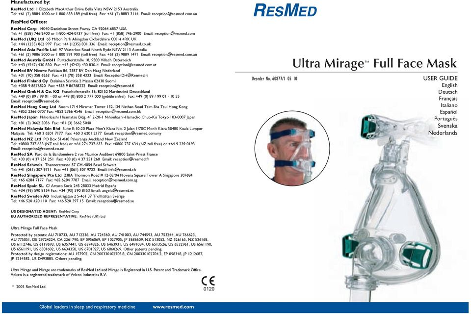 com ResMed (UK) Ltd 65 Milton Park Abingdon Oxfordshire OX14 4RX UK Tel: +44 (1235) 862 997 Fax: +44 (1235) 831 336 Email: reception@resmed.co.uk ResMed Asia Pacific Ltd 97 Waterloo Road North Ryde NSW 2113 Australia Tel: +61 (2) 9886 5000 or 1 800 991 900 (toll free) Fax: +61 (2) 9889 1471 Email: reception@resmed.