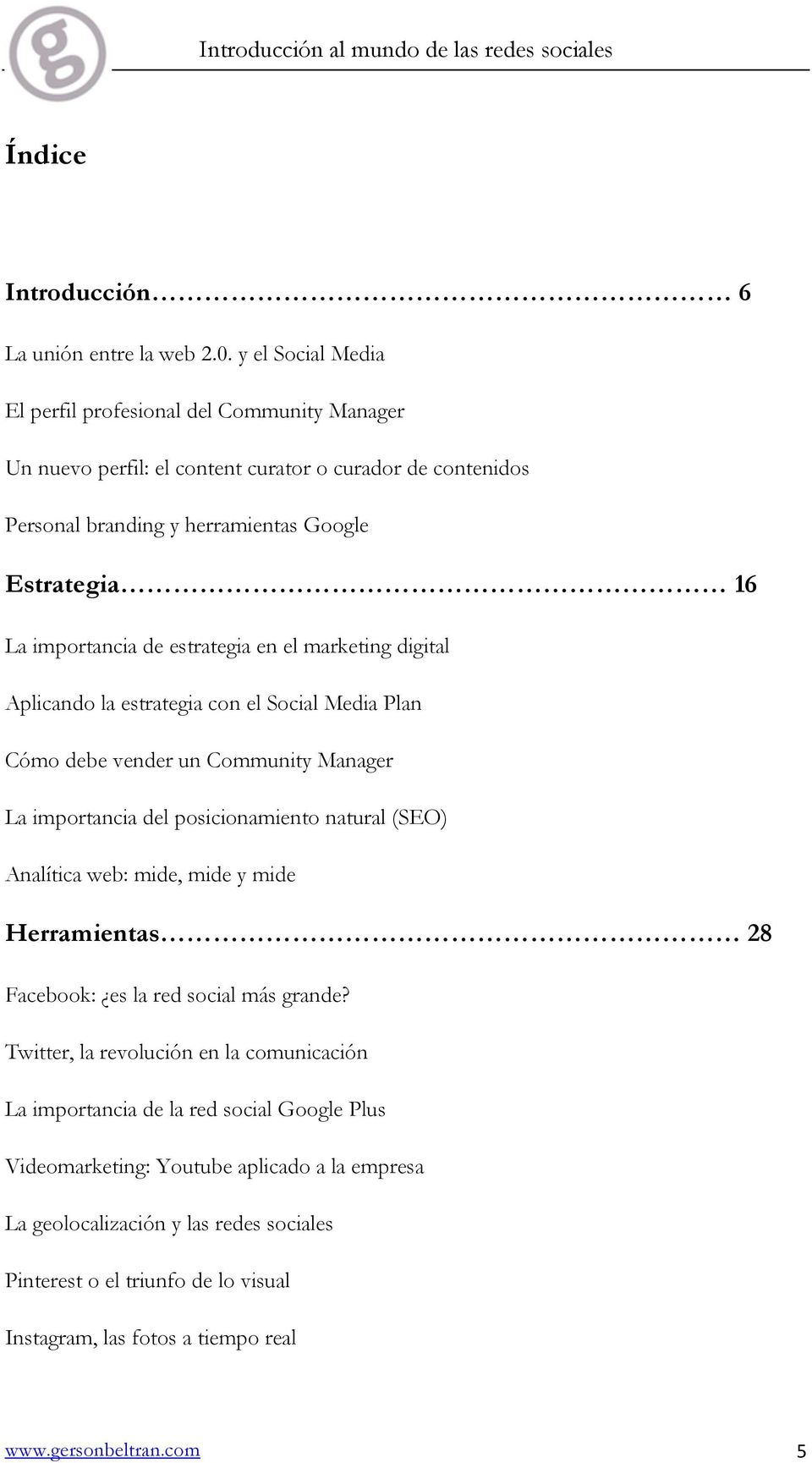 importancia de estrategia en el marketing digital Aplicando la estrategia con el Social Media Plan Cómo debe vender un Community Manager La importancia del posicionamiento natural (SEO)
