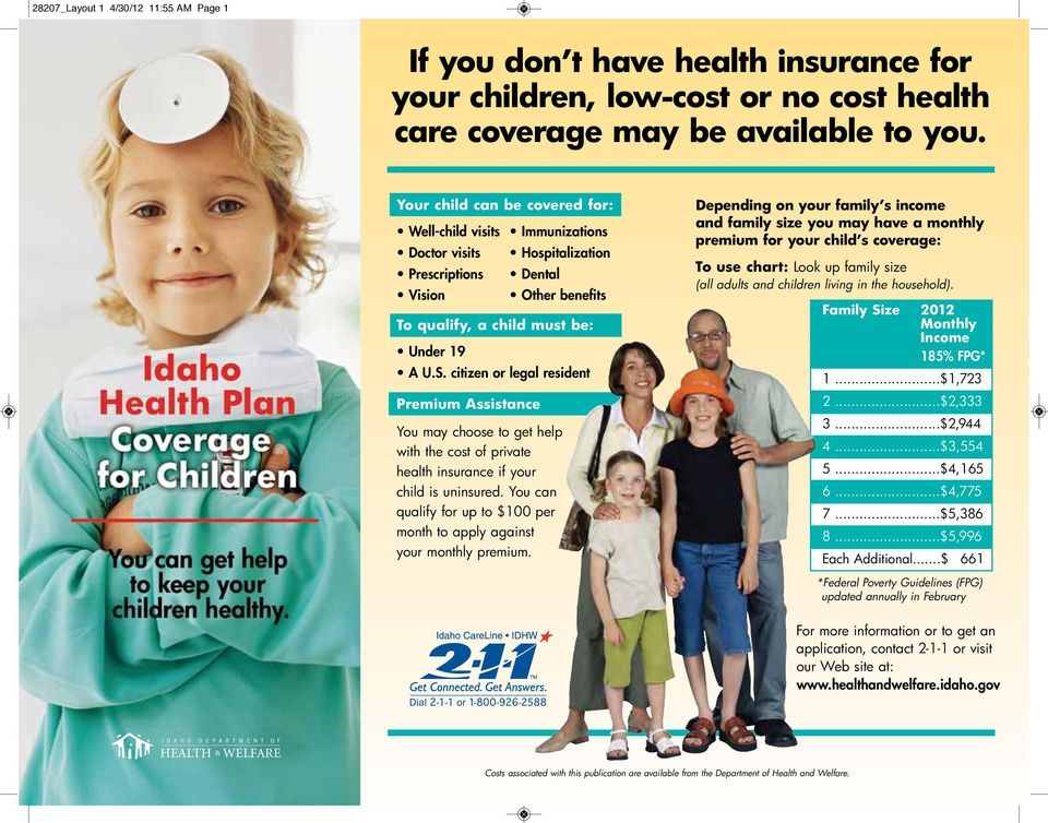 citizen or legal resident Premium Assistance You may choose to get help with the cost of private health insurance if your child is uninsured.