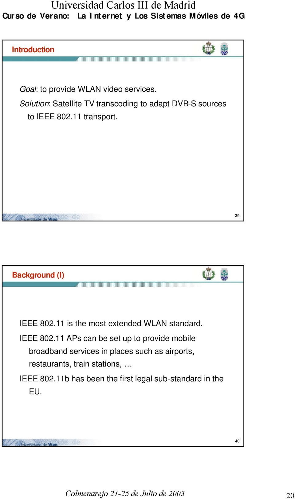 39 Background (I) IEEE 802.