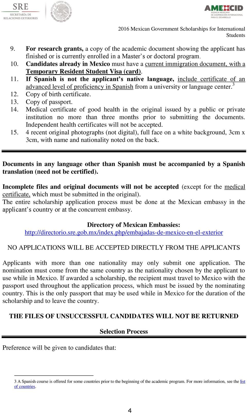 If Spanish is not the applicant s native language, include certificate of an advanced level of proficiency in Spanish from a university or language center. 3 12. Copy of birth certificate. 13.