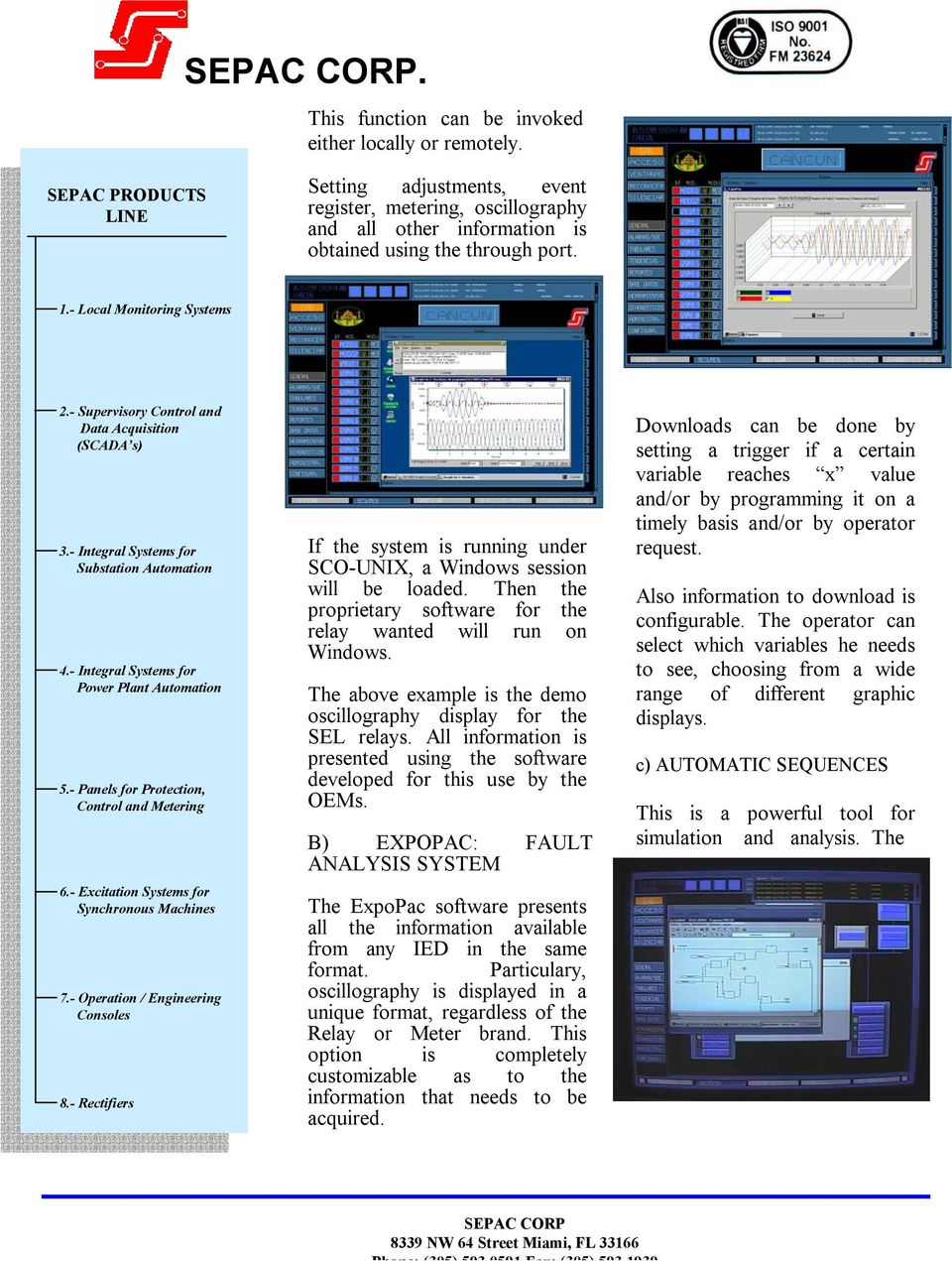 The above example is the demo oscillography display for the SEL relays. All information is presented using the software developed for this use by the OEMs.