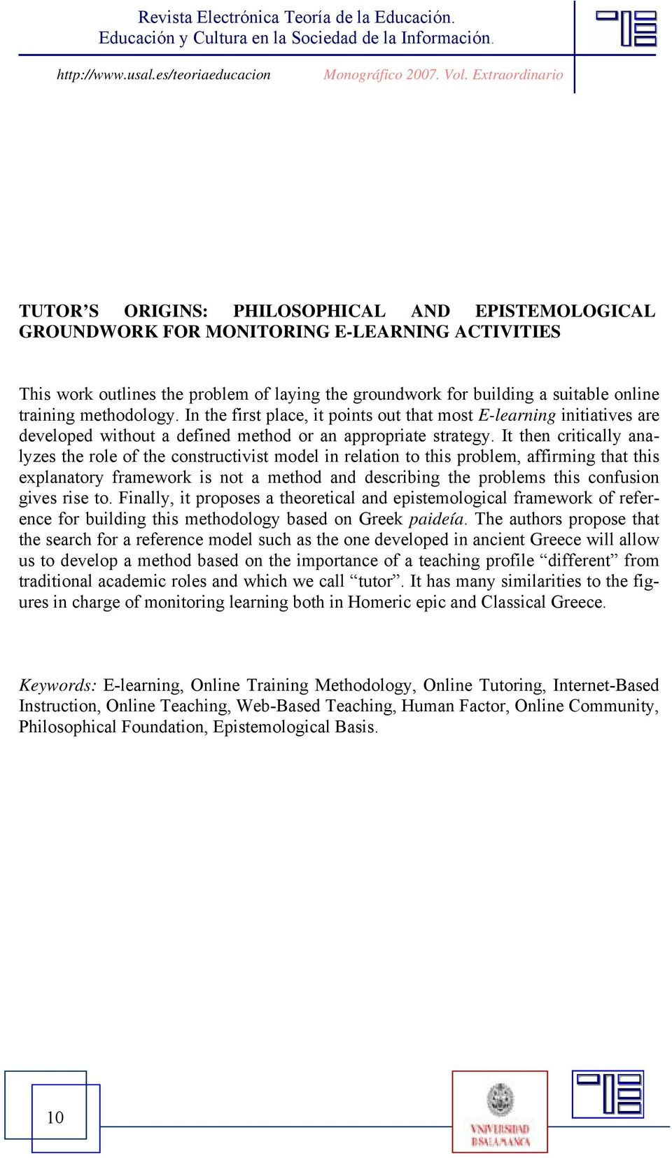It then critically analyzes the role of the constructivist model in relation to this problem, affirming that this explanatory framework is not a method and describing the problems this confusion
