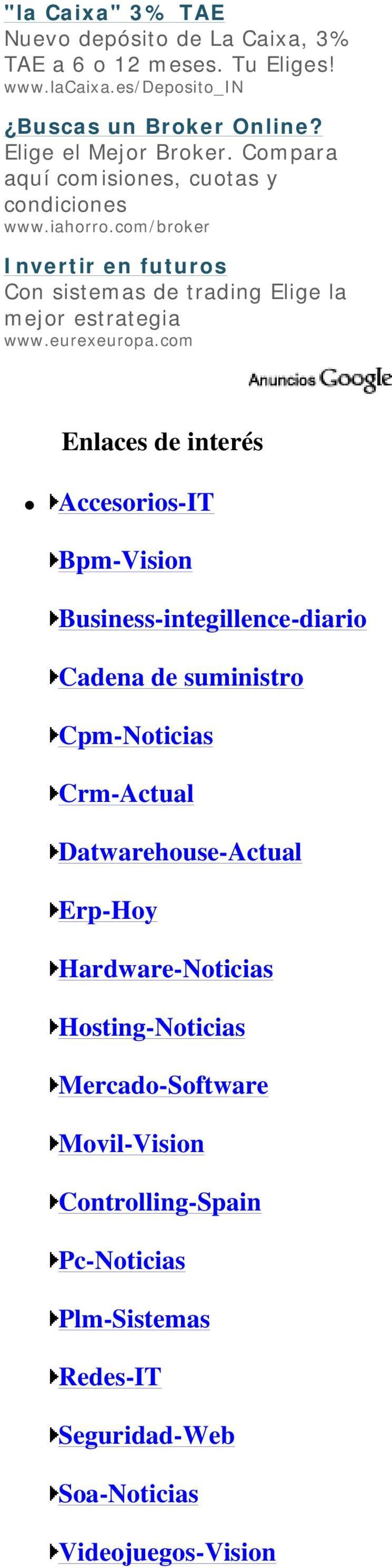 com Enlaces de interés Accesorios-IT Bpm-Vision Business-integillence-diario Cadena de suministro Cpm-Noticias Crm-Actual Datwarehouse-Actual Erp-Hoy