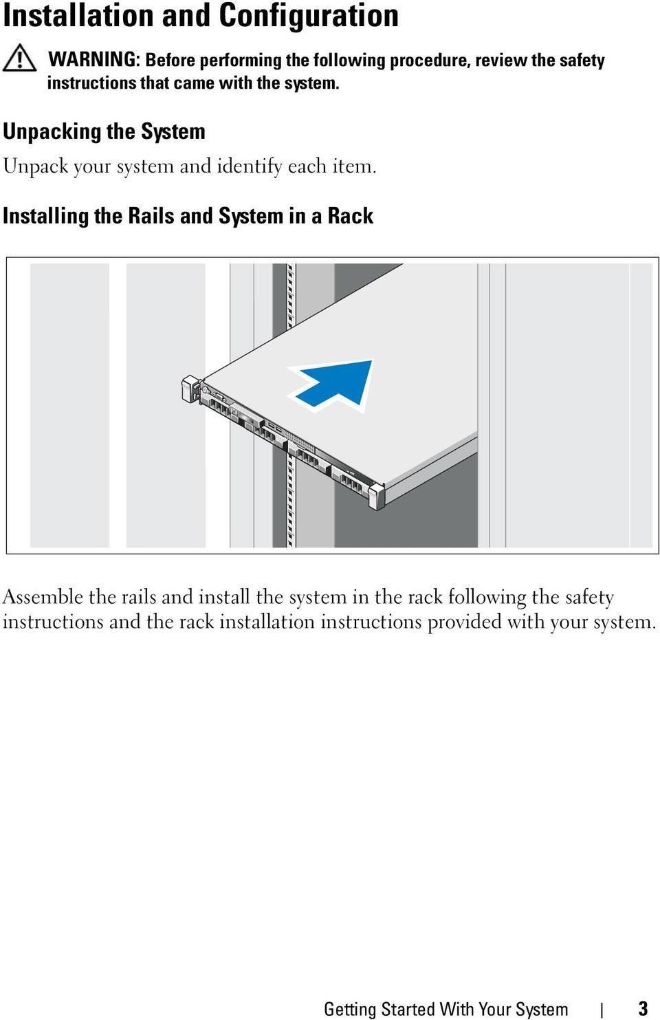 Installing the Rails and System in a Rack Assemble the rails and install the system in the rack following
