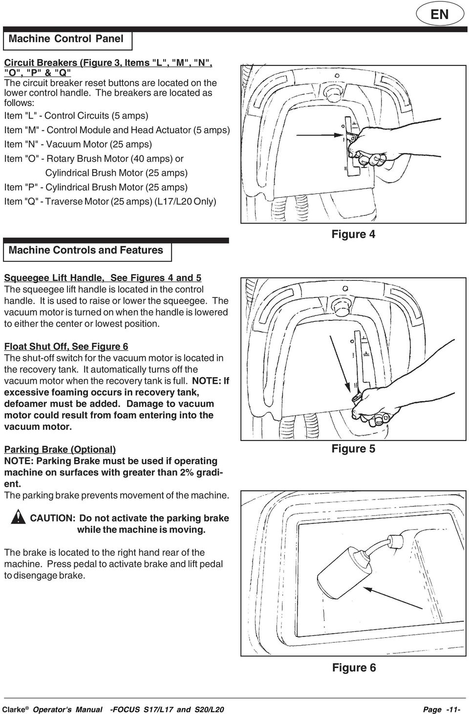 "amps) or Cylindrical Brush Motor (25 amps) Item ""P"" - Cylindrical Brush Motor (25 amps) Item ""Q"" - Traverse Motor (25 amps) (L17/L20 Only) Machine Controls and Features Figure 4 Squeegee Lift Handle,"