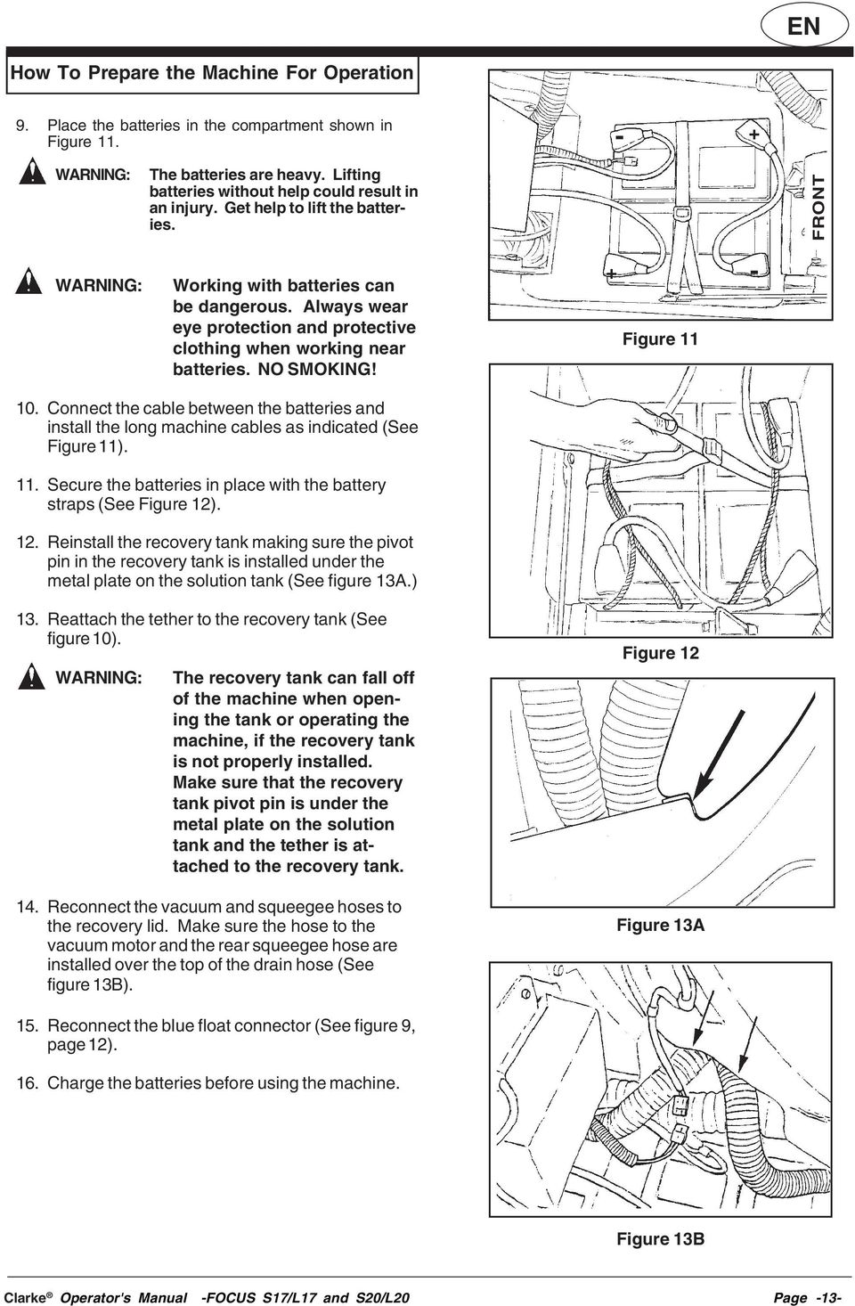 Always wear eye protection and protective clothing when working near batteries. NO SMOKING! + Figure 11-10.
